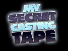 My Secret Casting Tape / Моя секретная видеокассета c кастинга