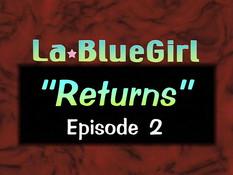 La Blue Girl Returns / Голубая девочка возвращается